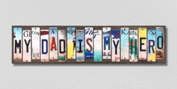 My Dad Is My Hero License Plate Strips Novelty Wood Signs WS-573
