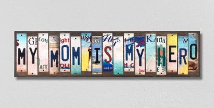 My Mom Is My Hero License Plate Strips Novelty Wood Signs WS-574