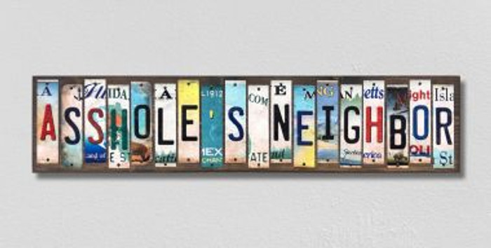 Assholes Neighbor License Plate Strips Novelty Wood Signs WS-566