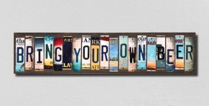Bring Your Own Beer License Plate Strips Novelty Wood Signs WS-307