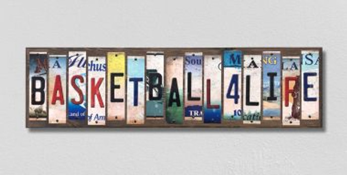 Basketball For Life License Plate Strips Novelty Wood Signs WS-562