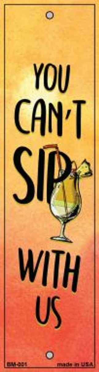 Cant Sip With Us Novelty Metal Bookmark BM-001