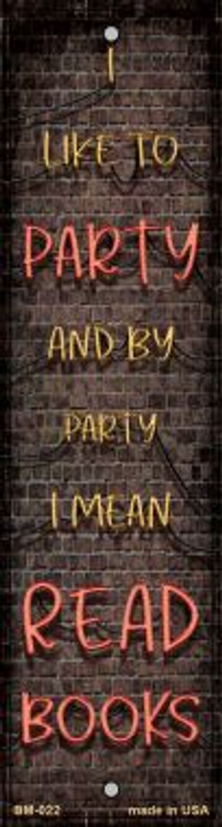 I Like to Party Novelty Metal Bookmark BM-022