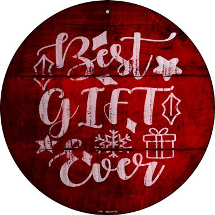 Best Gift Ever Novelty Metal Circular Sign C-991