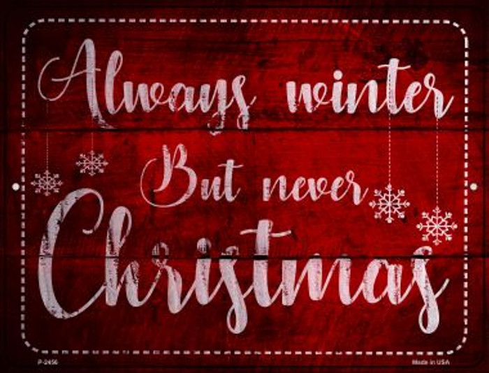 Always Winter Novelty Metal Parking Sign P-2456