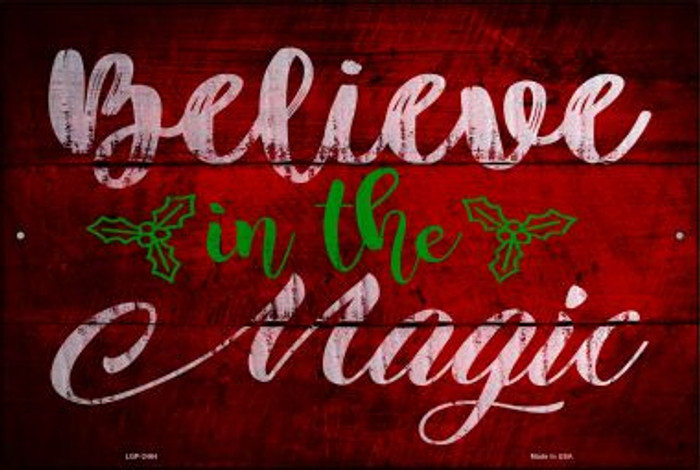 Believe In Magic Novelty Metal Large Parking Sign LGP-2464