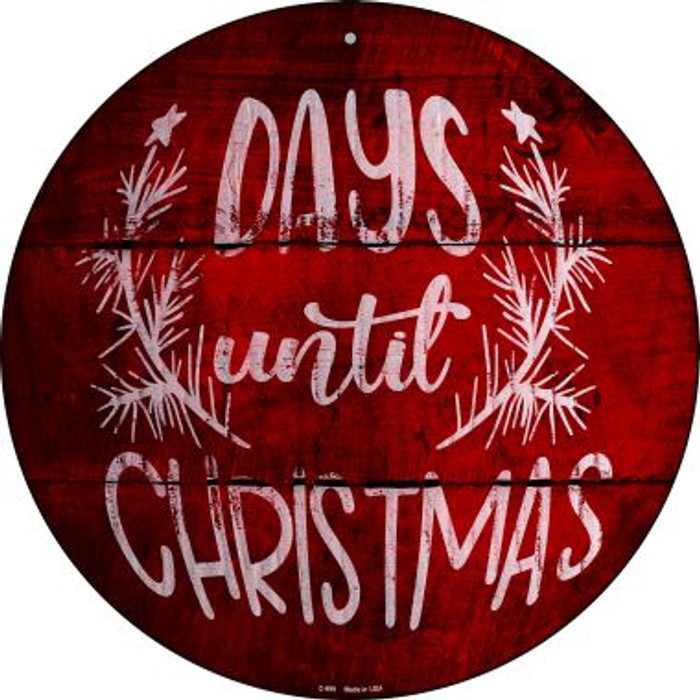 Days Until Christmas Novelty Metal Circular Sign C-999