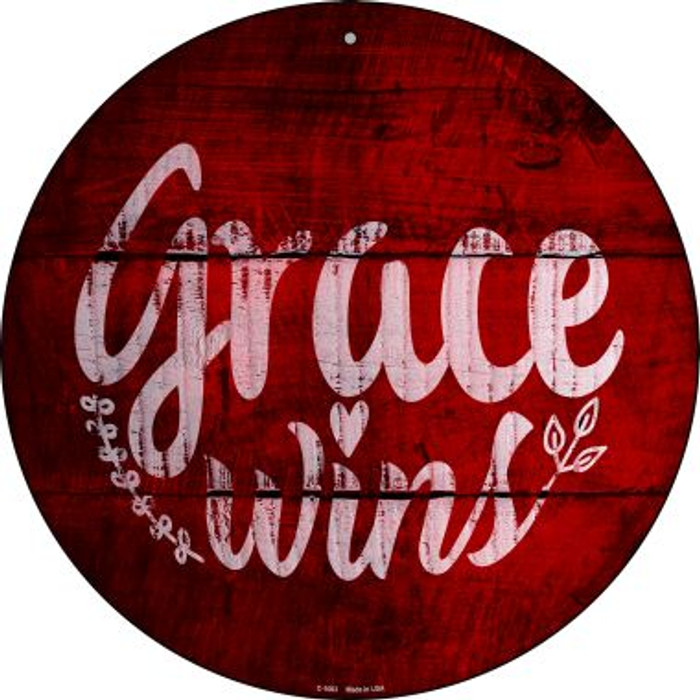 Grace Wins Novelty Metal Circular Sign C-1003
