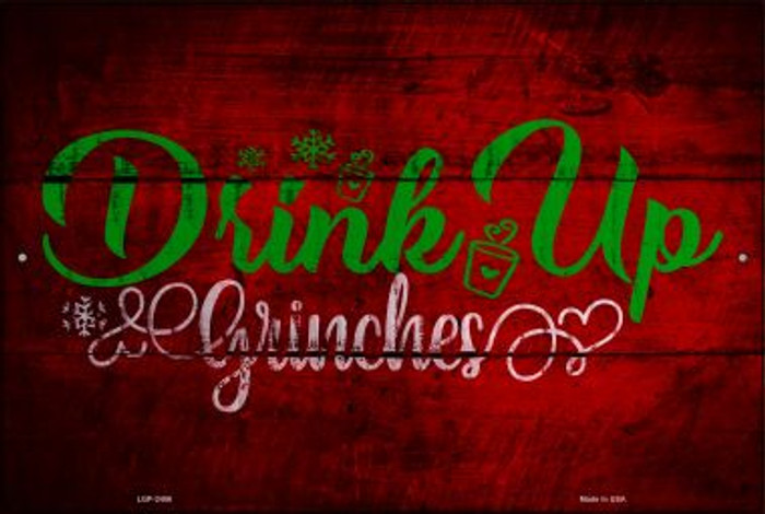 Drink Up Grinches Novelty Metal Large Parking Sign LGP-2486
