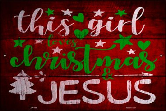 This Girl Loves Christmas Novelty Metal Large Parking Sign LGP-2490