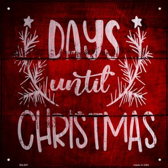 Days Until Christmas Novelty Metal Square Sign SQ-547