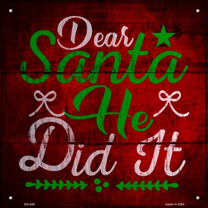 Santa He Did It Novelty Metal Square Sign SQ-549