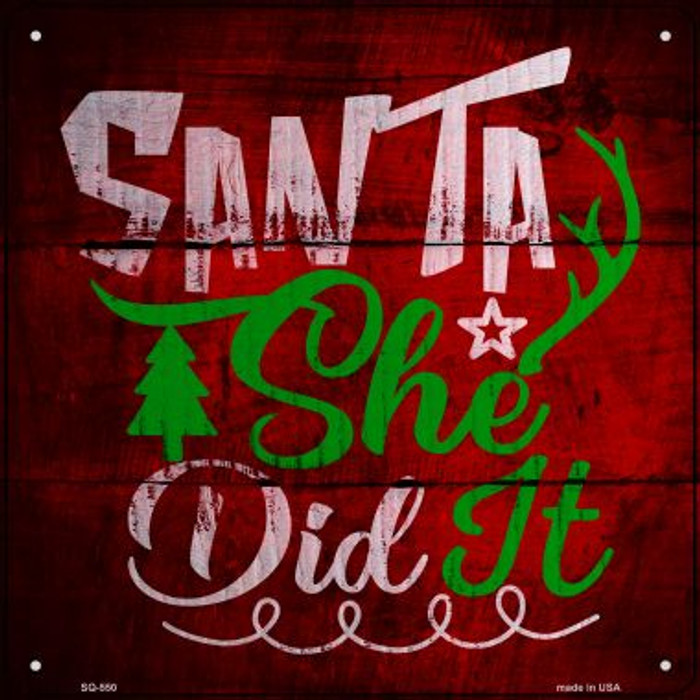 Santa She Did It Novelty Metal Square Sign SQ-550