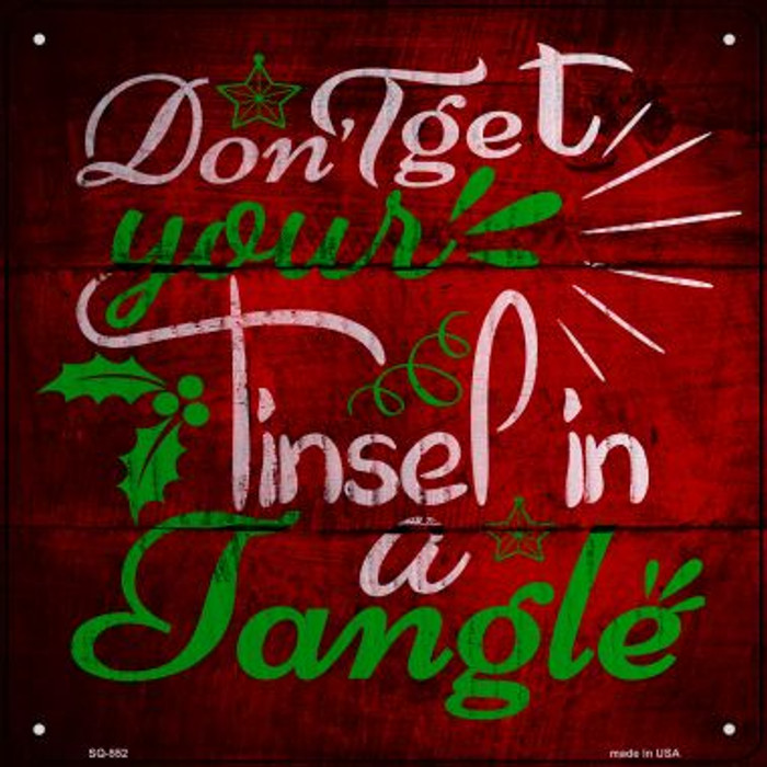 Tinsel In A Tangle Novelty Metal Square Sign SQ-552