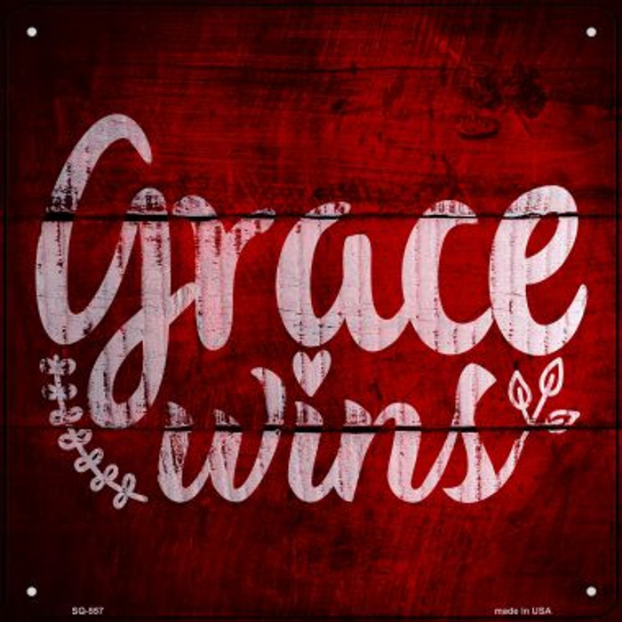 Grace Wins Novelty Metal Square Sign SQ-557