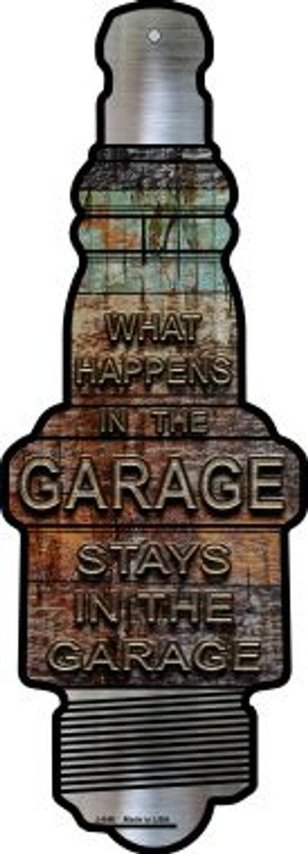 What Happens In The Garage Novelty Metal Spark Plug Sign J-046