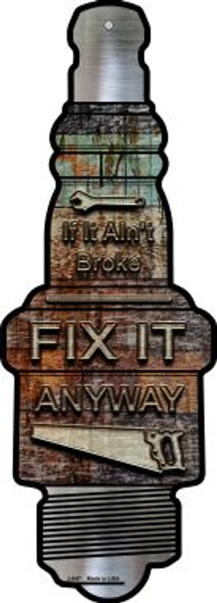Fix It Anyway Novelty Metal Spark Plug Sign J-047