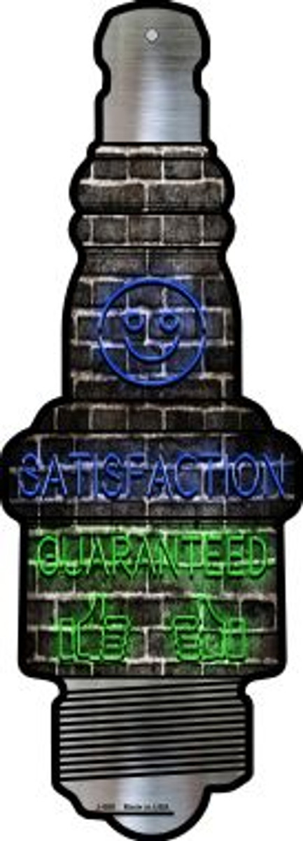 Satisfaction Guaranteed Novelty Metal Spark Plug Sign J-060