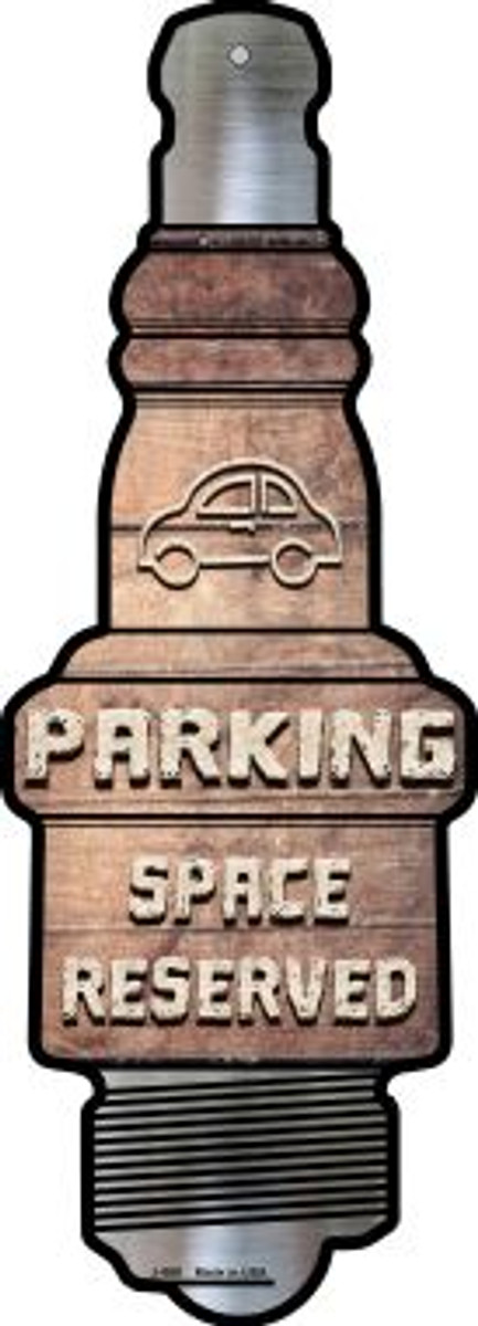 Parking Space Reserved Novelty Metal Spark Plug Sign J-068