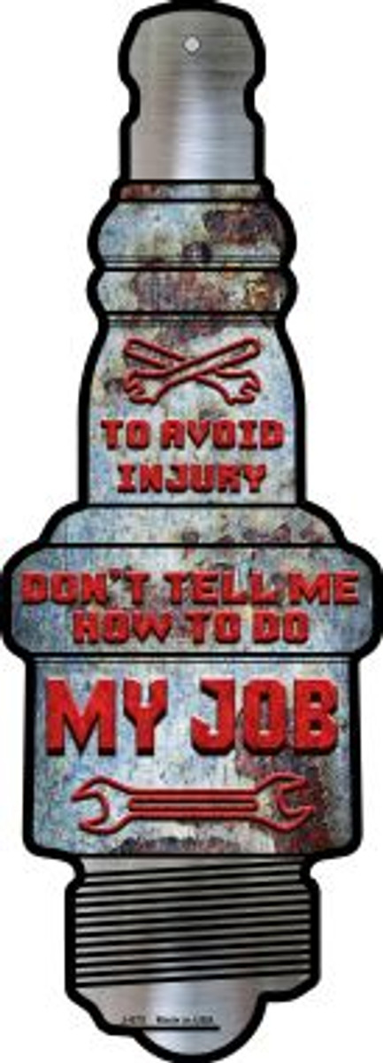 How To Do My Job Novelty Metal Spark Plug Sign J-073