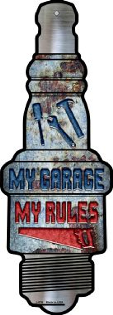 My Garage My Rules Novelty Metal Spark Plug Sign J-076