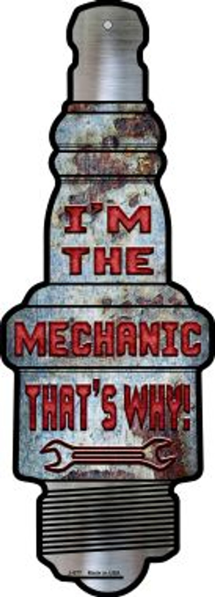 Im The Mechanic Novelty Metal Spark Plug Sign J-077