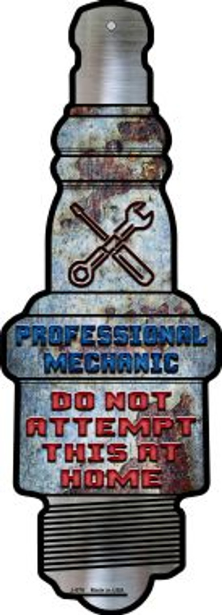 Professional Mechanic Novelty Metal Spark Plug Sign J-078