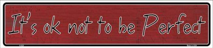 It's Ok Not To Be Perfect Novelty Metal Vanity Small Street Sign