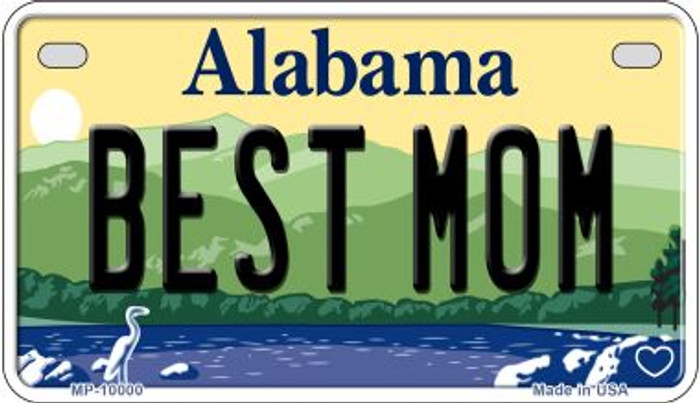 Best Mom Alabama Novelty Metal Motorcycle Plate MP-10000