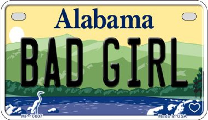Bad Girl Alabama Novelty Metal Motorcycle Plate MP-10007