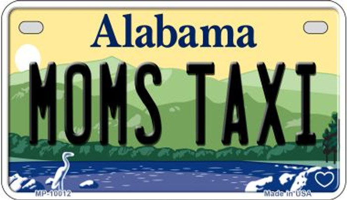 Moms Taxi Alabama Novelty Metal Motorcycle Plate MP-10012