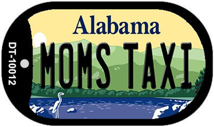 Moms Taxi Alabama Novelty Metal Dog Tag Necklace DT-10012
