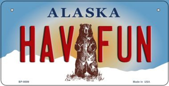 Have Fun Alaska Novelty Metal Bicycle Plate BP-9599