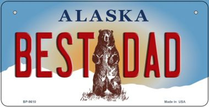 Best Dad Alaska Novelty Metal Bicycle Plate BP-9610