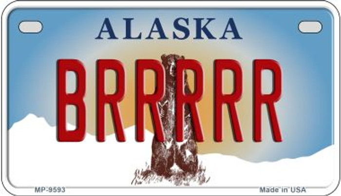 Brrrrr Alaska Novelty Metal Motorcycle Plate MP-9593
