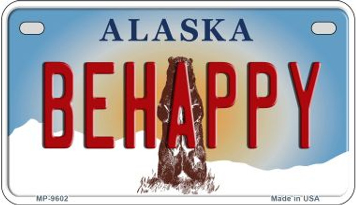 Be Happy Alaska Novelty Metal Motorcycle Plate MP-9602