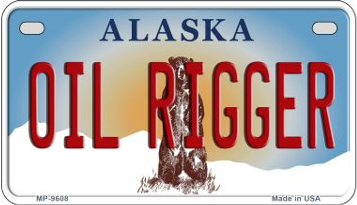 Oil Rigger Alaska Novelty Metal Motorcycle Plate MP-9608