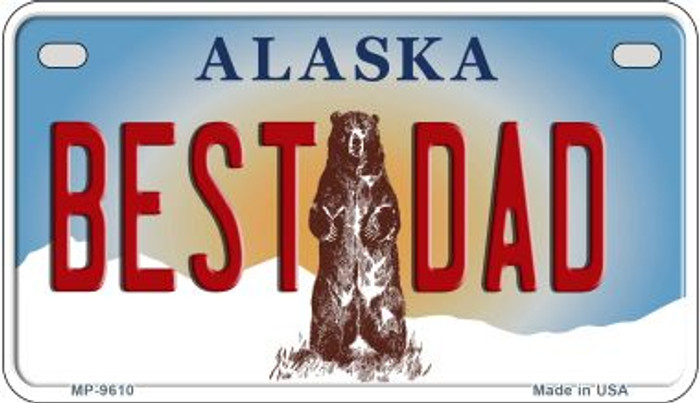 Best Dad Alaska Novelty Metal Motorcycle Plate MP-9610
