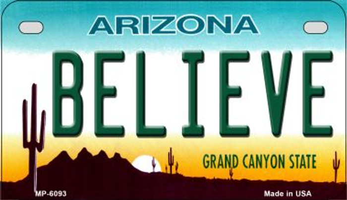 Believe Arizona Novelty Metal Motorcycle Plate MP-6093