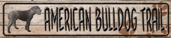 American Bulldog Trail Novelty Metal Small Street Sign