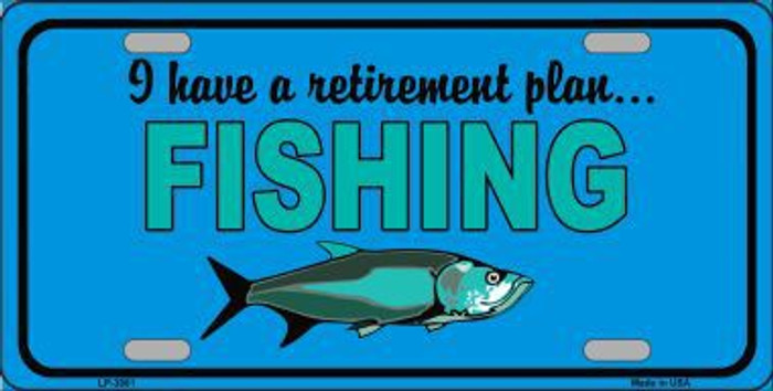 Retirement Plan Fishing Metal Novelty License Plate LP-3881