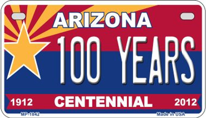 100 Years Arizona Centennial Novelty Metal Motorcycle Plate MP-1842