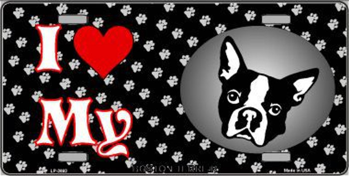 I Love My Boston Terrier Metal Novelty License Plate LP-3893