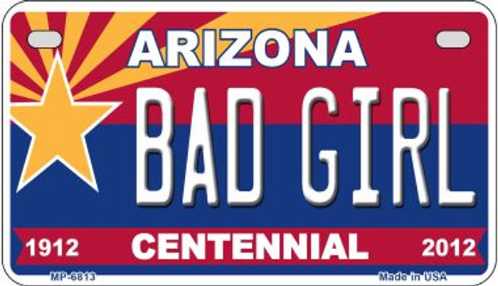 Bad Girl Arizona Centennial Novelty Metal Motorcycle Plate MP-6813