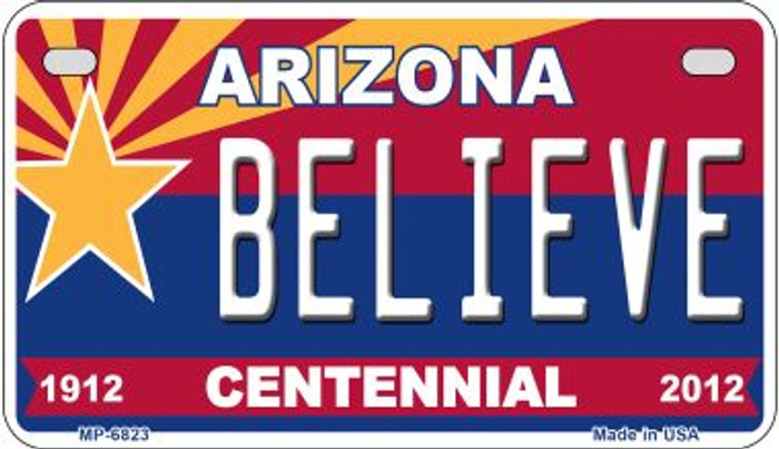 Believe Arizona Centennial Novelty Metal Motorcycle Plate MP-6823