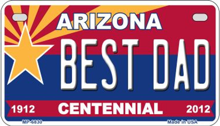 Best Dad Arizona Centennial Novelty Metal Motorcycle Plate MP-6830
