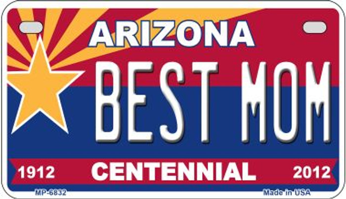 Best Mom Arizona Centennial Novelty Metal Motorcycle Plate MP-6832