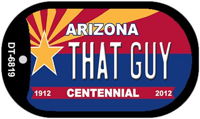 That Guy Arizona Centennial Novelty Metal Dog Tag Necklace DT-6819