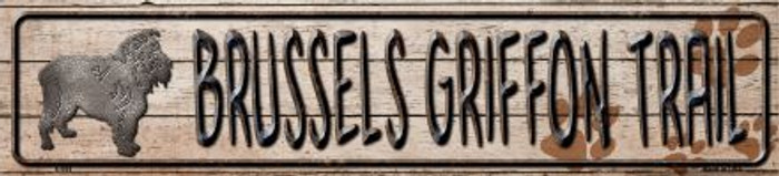 Brussels Griffon Trail Novelty Metal Small Street Sign