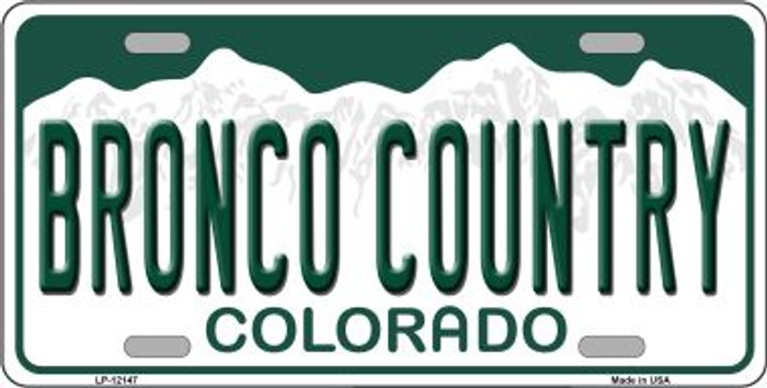 Bronco Country Colorado Novelty Metal License Plate LP-12147